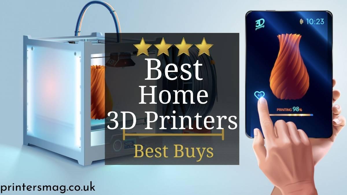 Best Home 3D Printers
