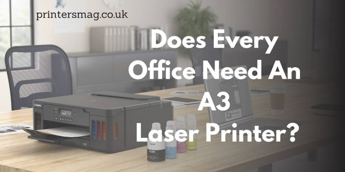 Does Every Office Need An A3 Laser Printer