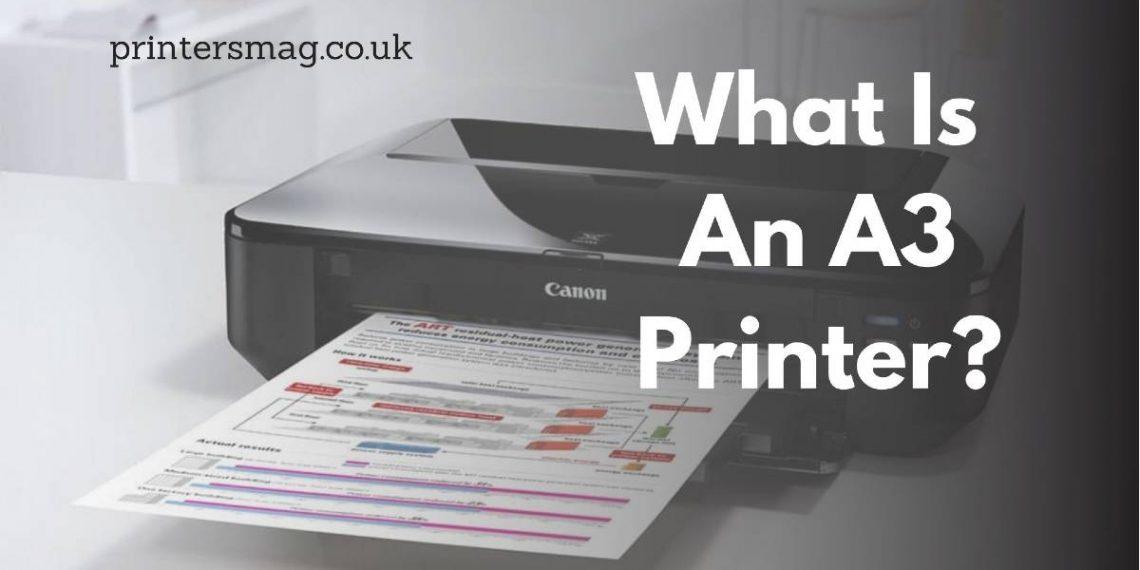 What Is An A3 Printer
