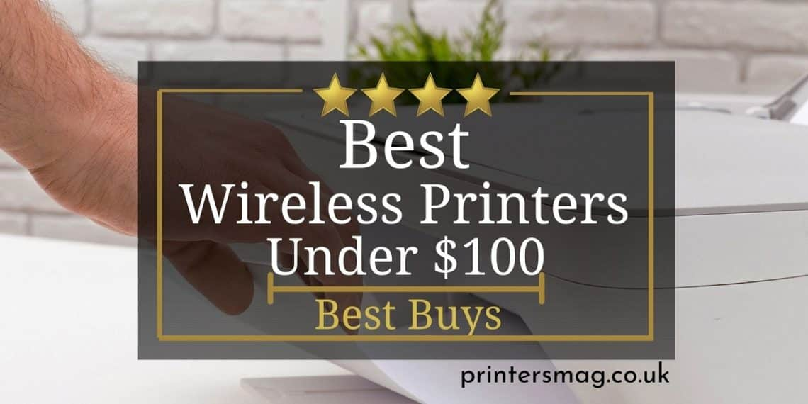 Best Wireless Printers Under $100