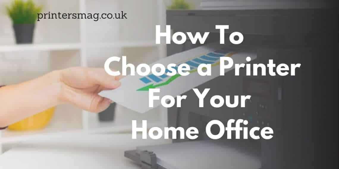 How To Choose a Printer For Your Home Office